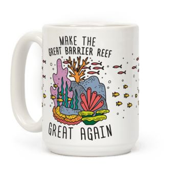 MAKE THE GREAT BARRIER REEF GREAT AGAIN MUG