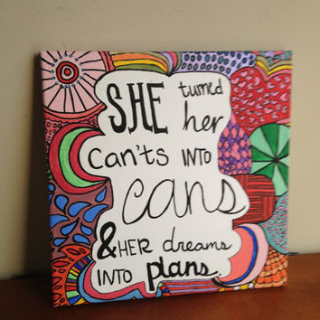 Canvas Quote Painting (turned her can'ts into cans) 12x12