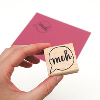 Stamp of Indifference, Meh, Modern Calligraphy Design, Voice Bubble Illustration, Art Mount Rubber Stamp, Stationery Supply, Ready to Ship