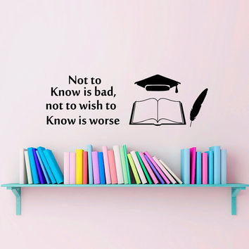 Wall Decals Quote Not to Know is bad, not to wish   Decal Vinyl Sticker Nursery Bedroom  Home  School College Room Decor Art Murals MN296
