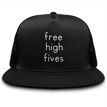 Free High Fives Funny Snapback Trucker Hat