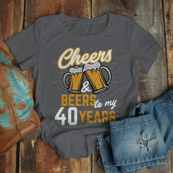 Womens Funny 40th Birthday T Shirt Cheers Beers Forty Years TShirt Gift Idea Graphic Tee Beer