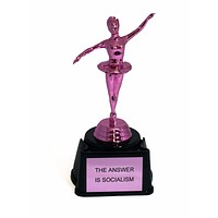 The Answer is Socialism Metallic Pink Trophy with Black Base