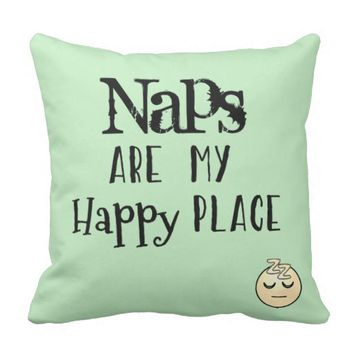 Naps Are my Happy Place Throw Pillow
