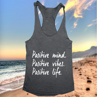 Positive mind positive vibes positive life Tank top yoga racerback funny work out fitness