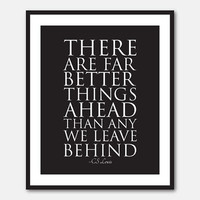 Typgography Art Print - 8 x 10 print - There are far better things ahead than any we leave behind - CS Lewis - Inspirational Print
