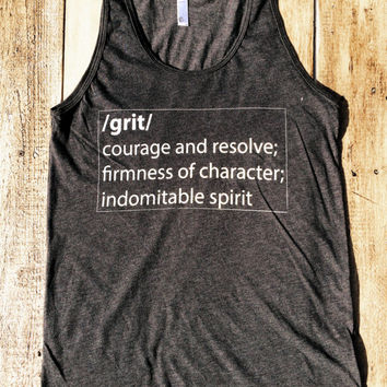 Grit.  Be that badass. Go forth and do your thing! - American Apparel Tank Top