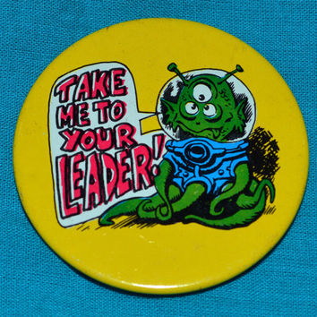 Vintage 80s Take Me To Your Leader Button Pinback Badge Pin