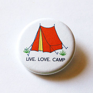 Live Love Camp pin, Camping button, Tent pin, Tent button, Pinback button, Lapel Pin, Loves to camp, Gift for camper, Camping pin (5724)