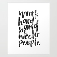 Work Hard And Be Nice To People,Office Wall Art,Office Sign,Home Office Desk,Be Kind,Quote Posters,W Art Print by Printable Aleks