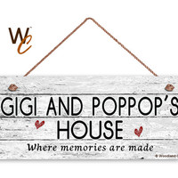 "GIGI AND POPPOP'S House Sign, Where Memories Are Made, Distressed Style, Gift For Grandparents, Indoor Outdoor 6"" x 14"" Sign, Made To"