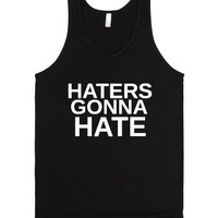 Haters Gonna Hate-Unisex Black Tank