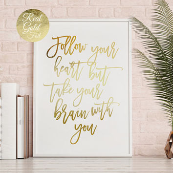 Follow Your Heart Print, Quote Print, Inspirational Art, Real Gold Foil Print, Bedroom Wall Art, Bedroom Poster, Office Print, Love Poster,