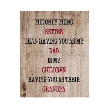 Father's Day Grandpa Print- only thing better, you as their grandpa, grandpa quote canvas, grandparents day, fathers day print