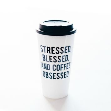 """Stressed,Blessed, and Coffee Obsessed"" travel mug"