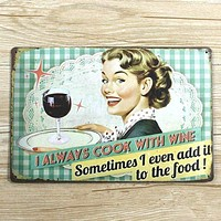 """I Always Cook With ..."" Vintage Metal Sign"