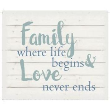 Family where life begins & love never ends  White background 10 inch x 12 inch
