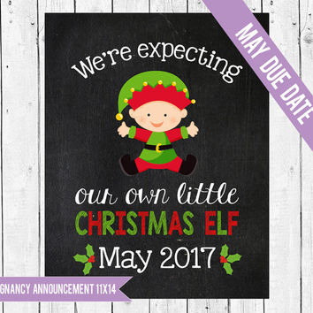 Christmas maternity photo prop, We're expecting a little elf, Christmas pregnancy announcement, Pregnancy chalkboard sign, MAY 2017 DUE DATE