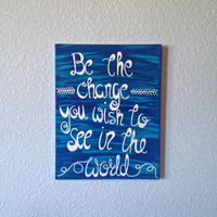 "11"" x 14"" Be the Change You Wish to See in the World Quote Canvas Room Wall Art Painting"