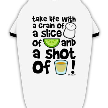 Take Life with a Grain of Salt and a Shot of Tequila Stylish Cotton Dog Shirt by TooLoud