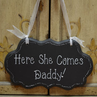 "Wedding Sign, Hand Painted Wooden Ring Bearer / Flower Girl Sign, ""Here She Comes Daddy"""