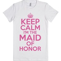 Keep Calm I'm The Maid Of Honor-Female White T-Shirt