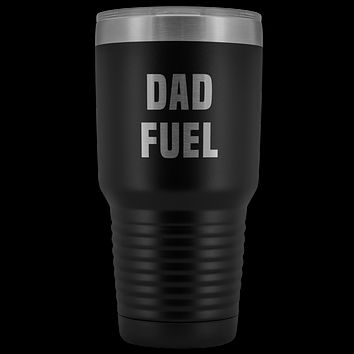 Dad Fuel Tumbler New Father Gift Idea Funny Father's Day Gifts Expecting Dad Mug Double Wall Insulated Hot Cold Travel Cup 30oz BPA Free