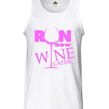 Run now Wine Later. Burnout tank top. Workout Gear. Marathon Shirt. Workout Shirt. Gym Shirt.T-Shirt Tank Ladies Womens DT-375