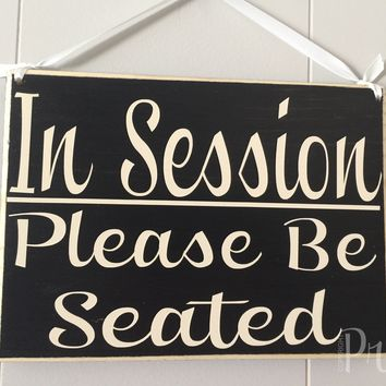 8x6 In Session Please Be Seated Wood Sign