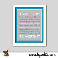 It's Worth It 8x10 Print - Motivational Print - Inspirational Poster - Fitness - Workout - Healthy