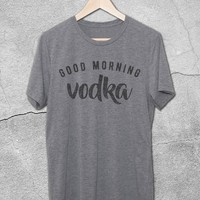 Good Morning Vodka T-Shirt