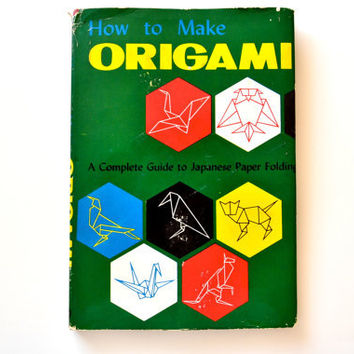1959 How to Make Origami - A Complete Guide to Japanese Paper Folding