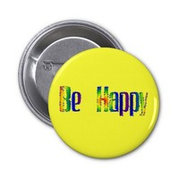 Be Happy Pinback Buttons