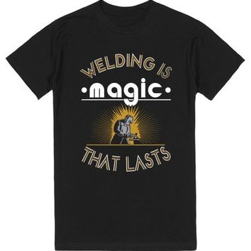 Welding Is Magic That Lasts | Welder Gift TShirt
