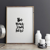 "PRINTABLE Art""Be Your Own Hero""motivational & Inspirational quote,Typography Art,Winter Gift,Fitness motivation,Instant,Home Decor,Wall Art"
