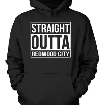 Straight Outta Redwood City. Cool Gift - Hoodie