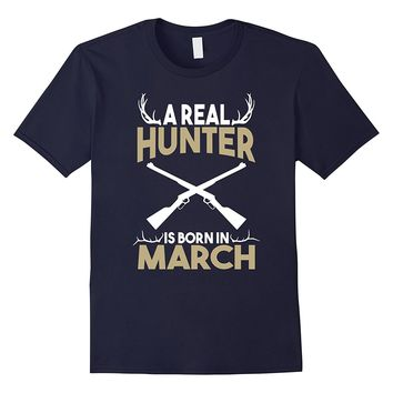 A Real Hunter is Born in March Outdoors T-Shirt