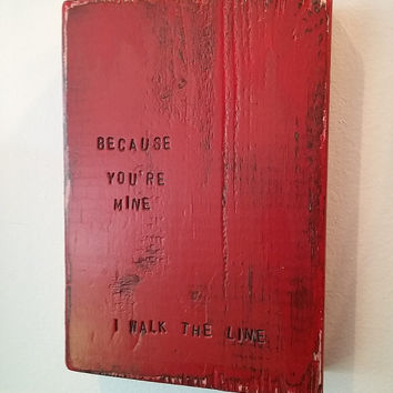 """Johnny Cash lyric quote quotation """"Because you're mine, I walk the line"""" 5.5""""x 8"""" colorful wood tablet wall art decor"""