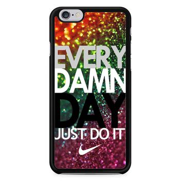 Every Damn Day Nike Just Do It iPhone 6/6S Case