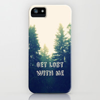 Get lost with me iPhone & iPod Case by Armine Nersisyan