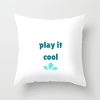 PLAY IT COOL Throw Pillow by Love from Sophie