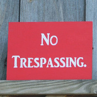 No Trespassing Sign Wooden