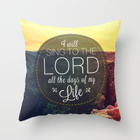 Psalm 104:33 Worship  Throw Pillow by Pocket Fuel