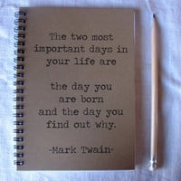 The two most important days... - 5 x 7 journal