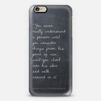 To Kill a Mockingbird Quote Chalkboard iPhone 6 case by Eastwood Eclectic | Casetify