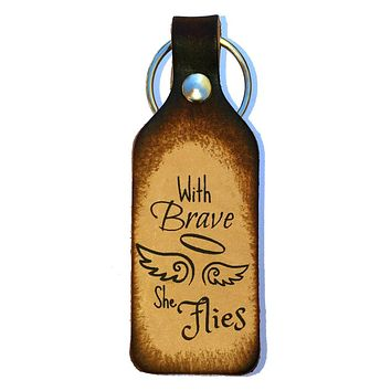 With Brave Wings She Flies Leather Keychain