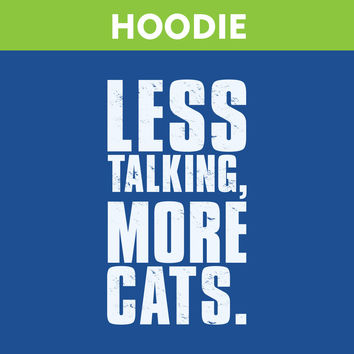 Less Talking More Cats HOODIE
