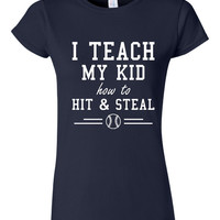 I teach My Kid How to Hit And Steel Baseball Mom T Shirt Unisex Womens Baseball T Shirt Great Gift for Little League Moms softball