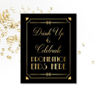Drink Up Prohibition Ends Here, PRINTABLE Sign, Art Deco, Roaring 20's, Digital Download, 1920's Party Decor, Gold Black Wedding
