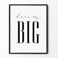 Dream Big Wall Art, Baby Print, Inspirational Quote, Nursery Decor, Monochrome Sign, Scandinavian Art, Typography Poster